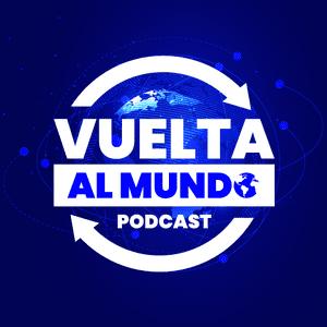 Vuelta al mundo, podcast  de noticias internacionales